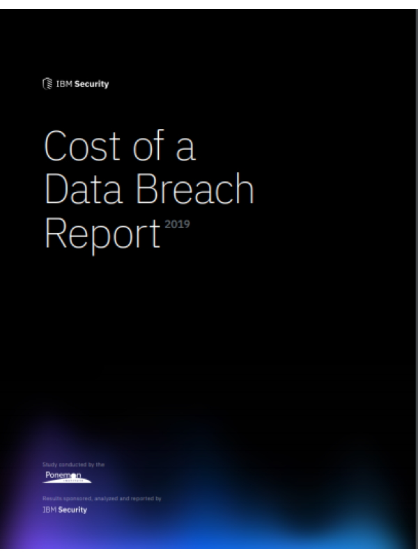 Cost of a Data Breach Report – 2019