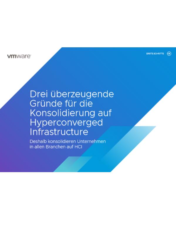 Drei überzeugende Gründe für die Konsolidierung auf Hyperconverged Infrastructure