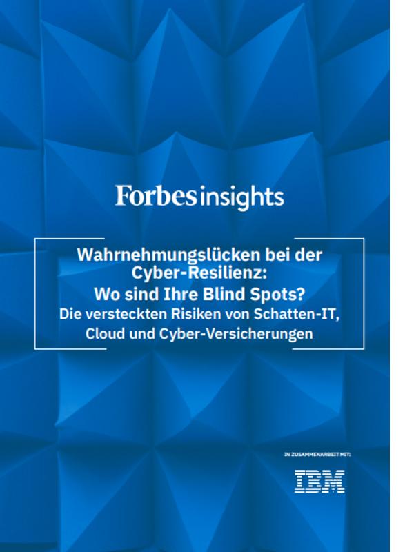 Forbes Insights – Wahrnehmungslücken bei der Cyber-Resilienz: Wo sind Ihre Blind Spots?