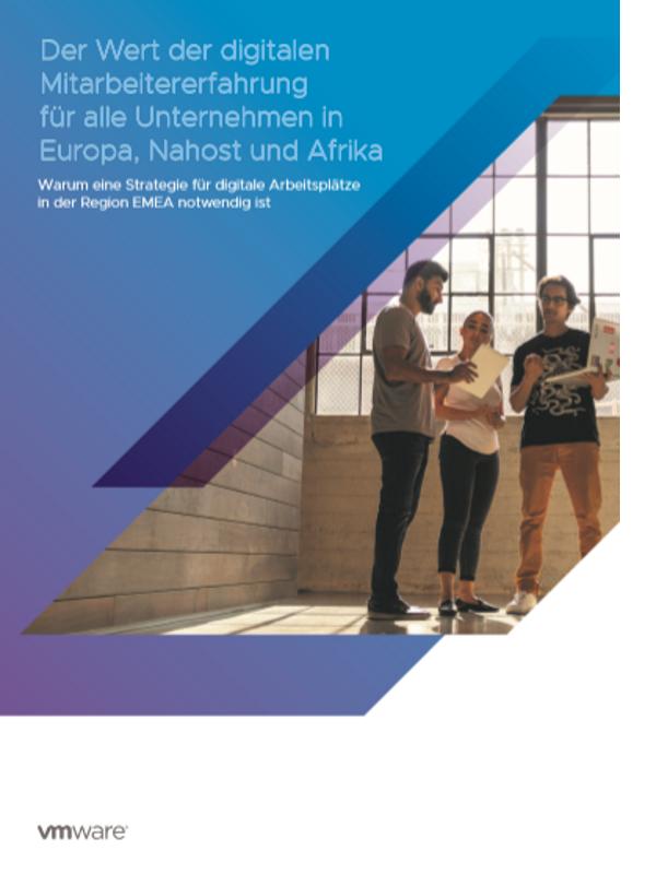 Der Wert der digitalen Mitarbeitererfahrung für alle Unternehmen in Europa, Nahost und Afrika