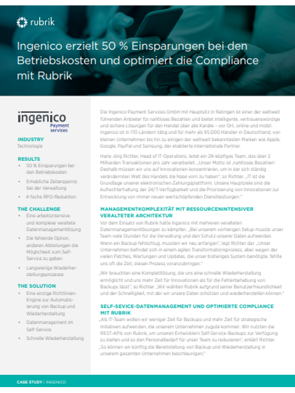Fallstudie: Ingenico erzielt 50 % Einsparungen bei den Betriebskosten und optimiert die Compliance mit Rubrik