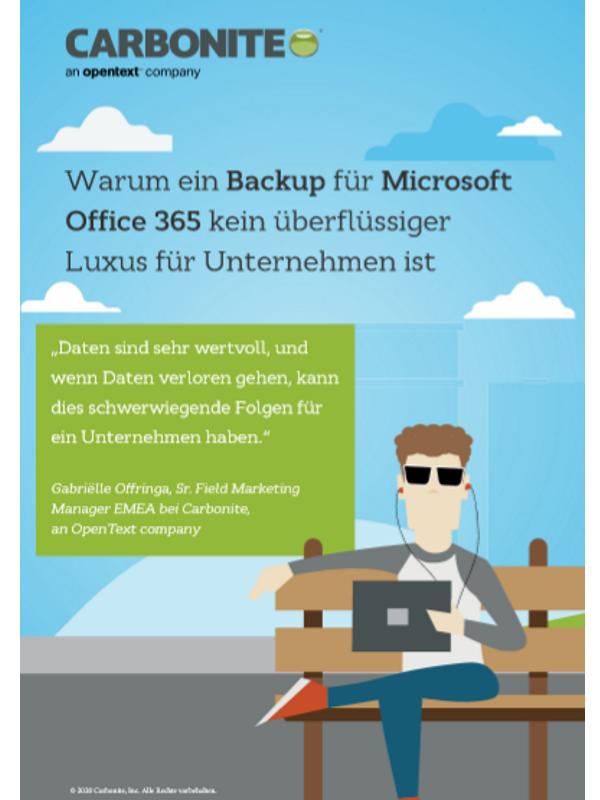 Warum ein Backup für Microsoft Office 365 kein überflüssiger Luxus für Unternehmen ist