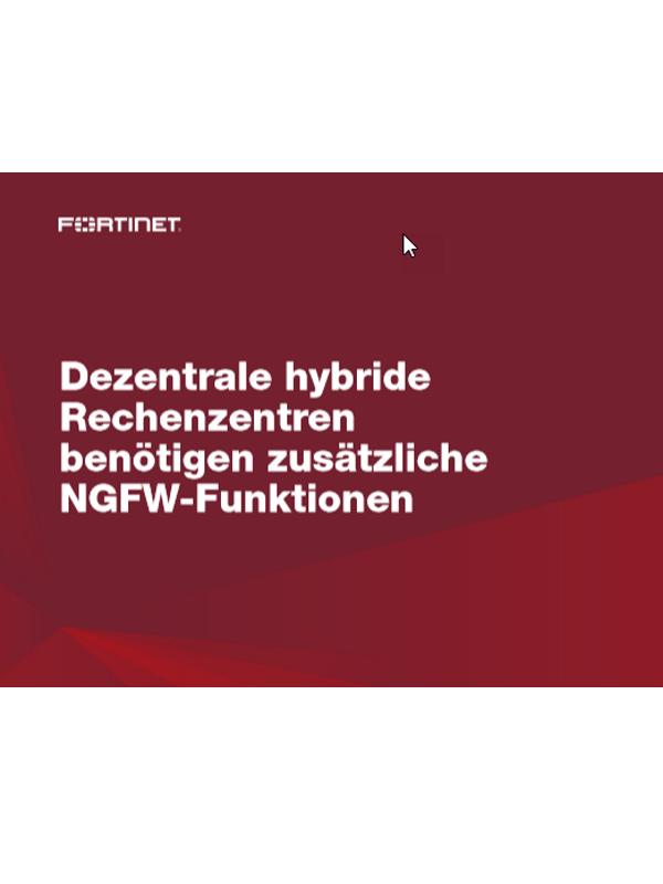 Dezentrale hybride Rechenzentren benötigen zusätzliche NGFW-Funktionen