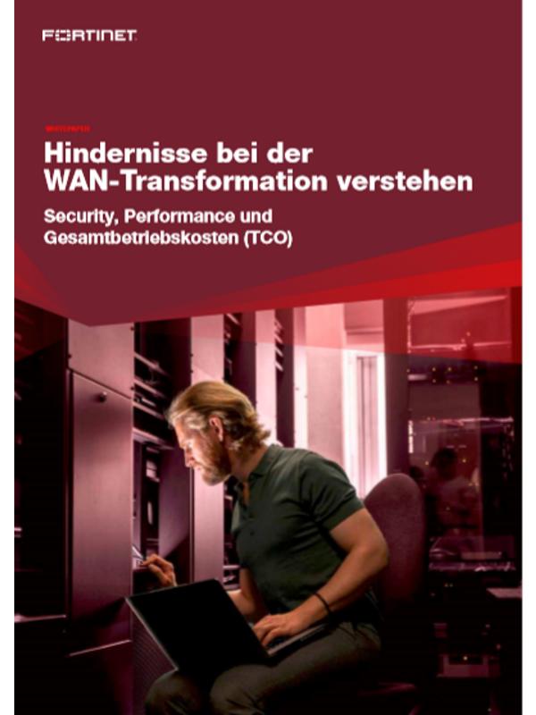 Hindernisse bei der WAN-Transformation verstehen – Security, Performance und Gesamtbetriebskosten (TCO)