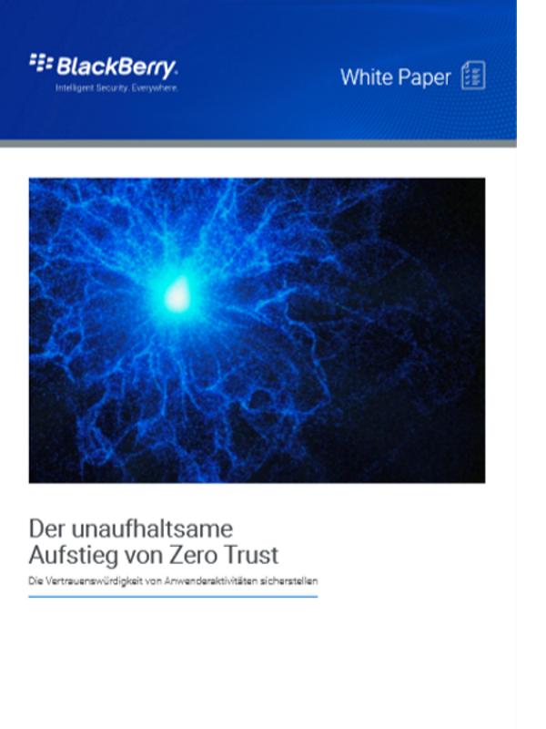 Der unaufhaltsame Aufstieg von Zero Trust: Die Vertrauenswürdigkeit von Anwenderaktivitäten sicherstellen