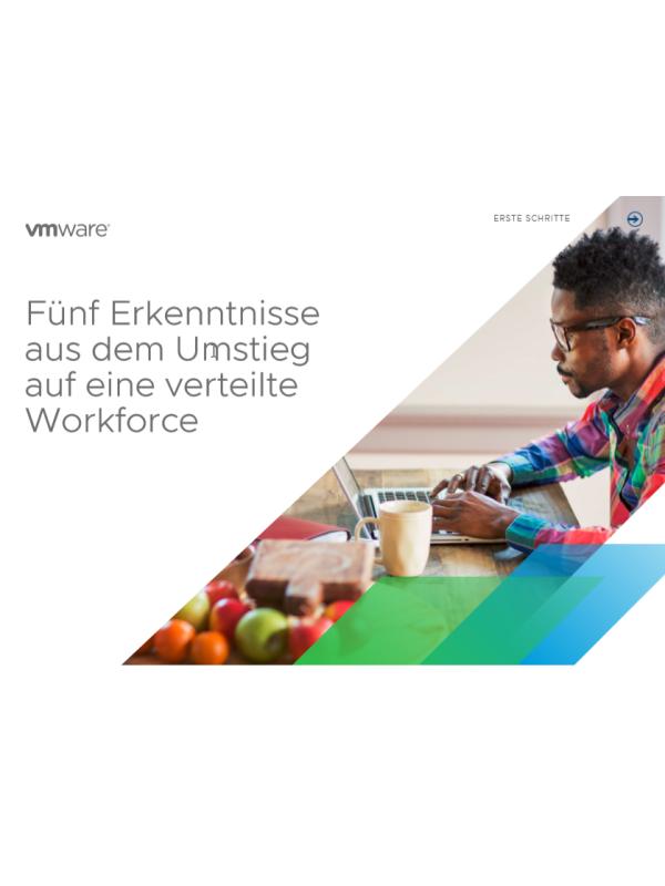 Fünf Erkenntnisse aus dem Umstieg auf eine verteilte Workforce