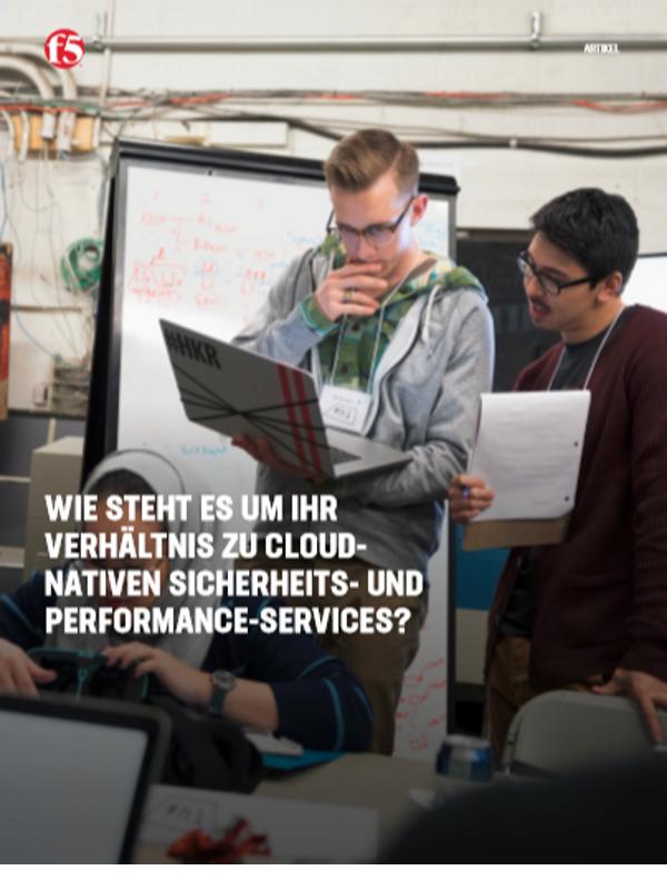 Wie steht es um Ihr Verhältnis zu cloudnativen Sicherheits- und Performance-Services?