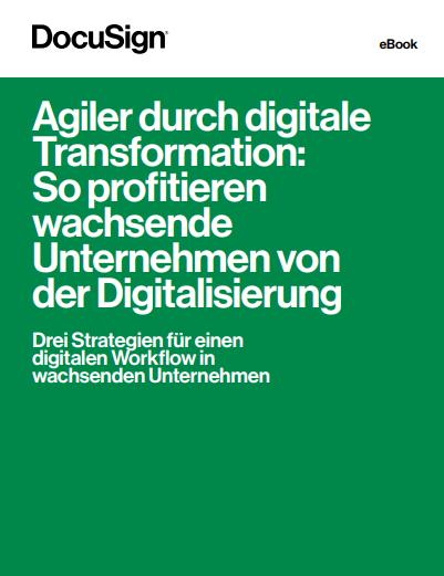 Agiler durch digitale Transformation: So profitieren wachsende Unternehmen von der Digitalisierung