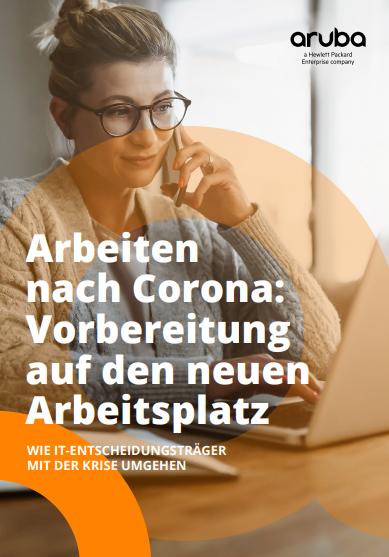 Arbeiten nach Corona: Vorbereitung auf den neuen Arbeitsplatz