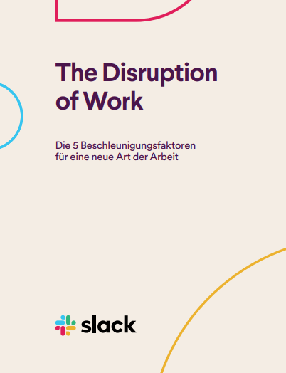 The Disruption of Work: Die 5 Beschleunigungsfaktoren für eine neue Art der Arbeit