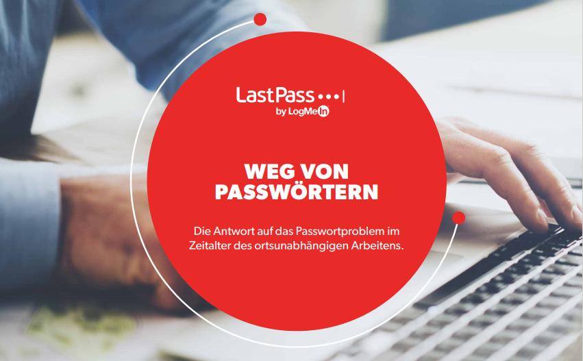Weg von Passwörtern – Die Antwort auf das Passwortproblem in Zeiten des ortsunabhängigen Arbeitens