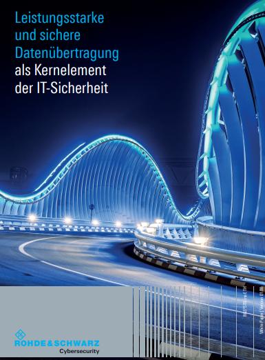 Leistungsstarke und sichere Datenübertragung als Kernelement der IT-Sicherheit