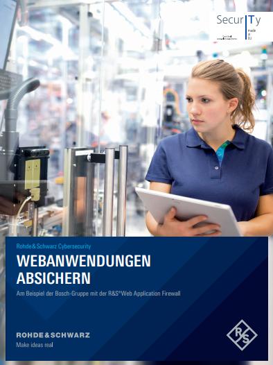 Webanwendungen absichern – am Beispiel der Bosch-Gruppe mit der R&S® Web Application Firewall