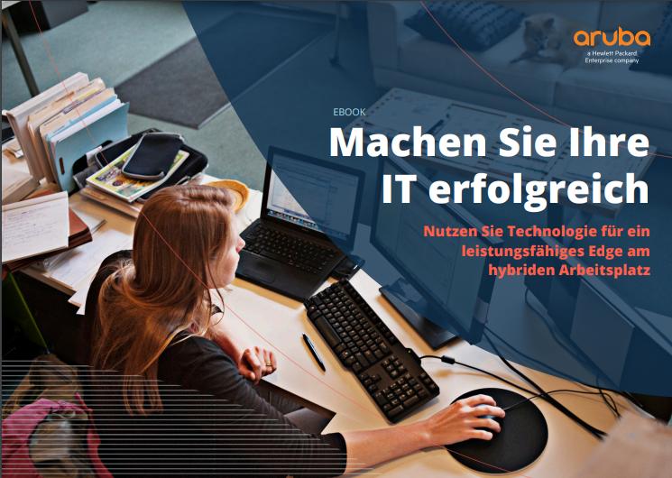 Machen Sie Ihre IT erfolgreich-Nutzen Sie Technologie für ein leistungsfähiges Edge am hybriden Arbeitsplatz