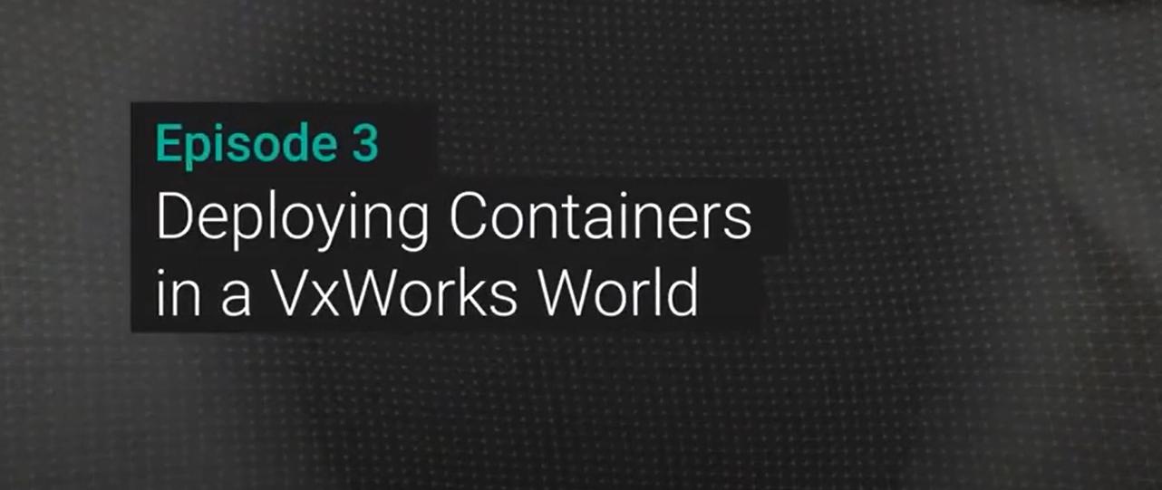 Bereitstellen von Containern in einer VxWorks-Welt