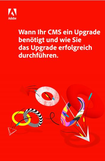 Wann Ihr CMS ein Upgrade benötigt und wie Sie das Upgrade erfolgreich durchführen.
