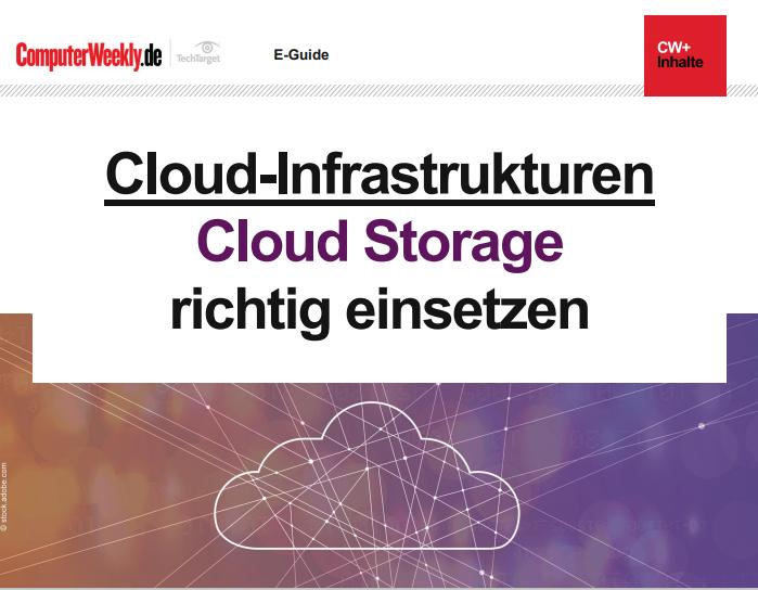 Cloud-Infrastrukturen: Cloud Storage richtig einsetzen