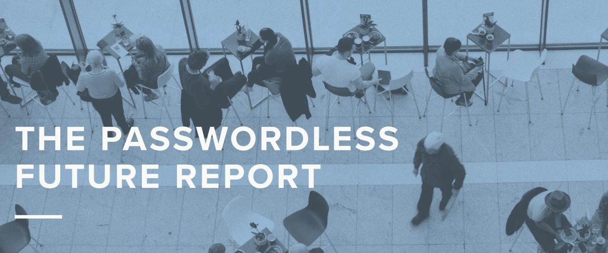 The passwordless future report